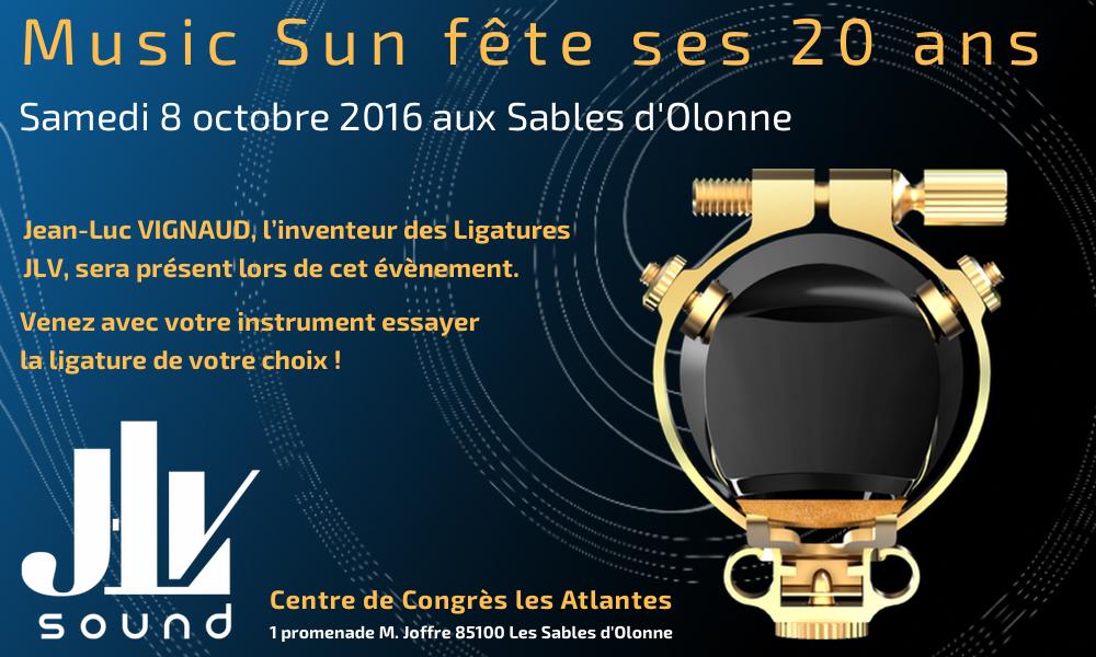Samedi 8 octobre 2016, Music Sun fête ses 20 ans. Jean-Luc VIGNAUD, l'inventeur des Ligatures JLV, sera présent lors de cet évènement. Venez avec votre instrument essayer la Ligature de votre choix !