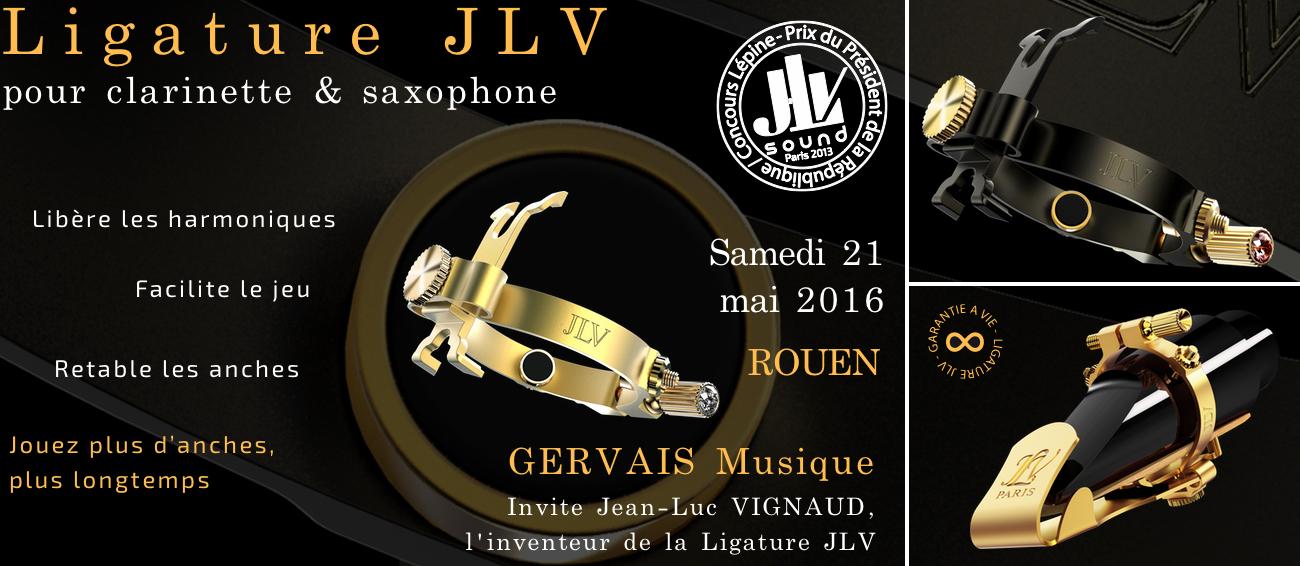Evénement à Rouen - Présentation de la gamme des Ligatures JLV par l'inventeur - Invité par Eric GERVAIS - Gervais Musique