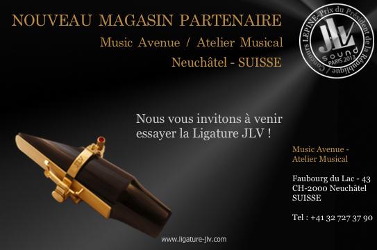 Music Avenue Neuchatel - Suisse - Nouveau magasin partenaire JLV, Ligature JLV pour clarinette et saxophone