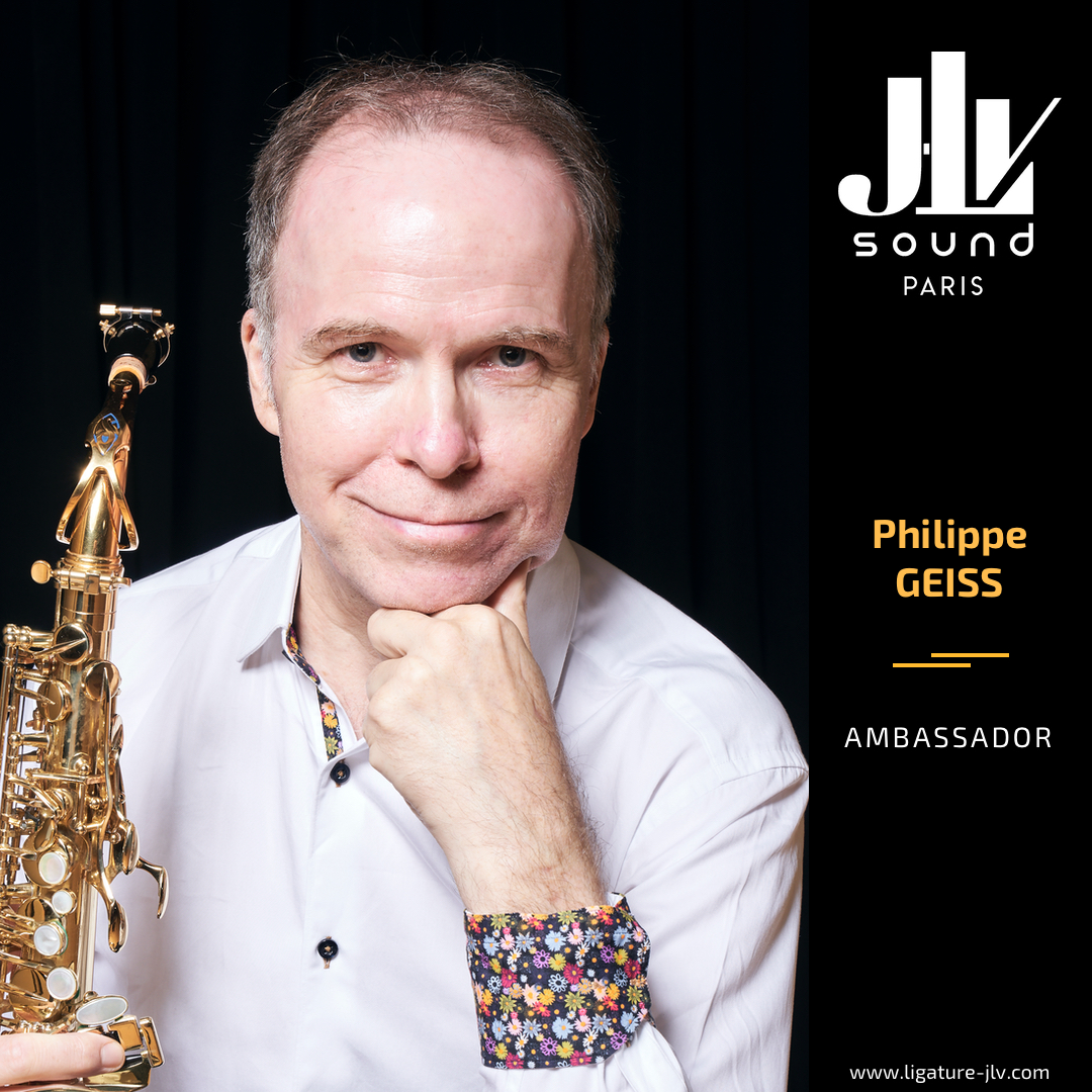 Philippe GEISS - JLV Ambassador - JLV Ligature for saxophone